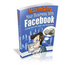 Thumbnail New Maximizing Your Business With Facebook (HOT ITEM)